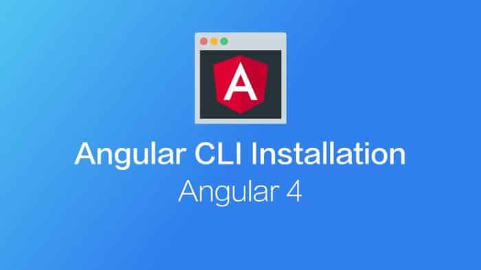 Angular 4.0 – Installation and Setup in Local Environment